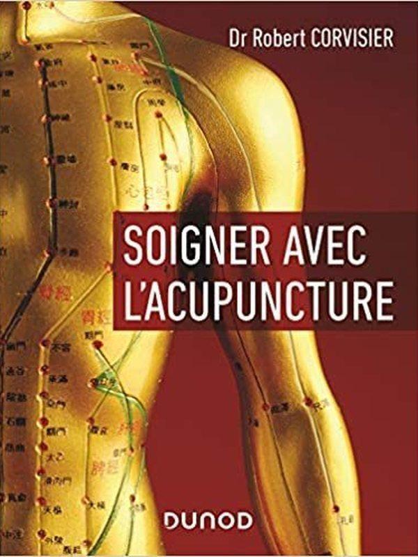 Soigner avec l' acupuncture